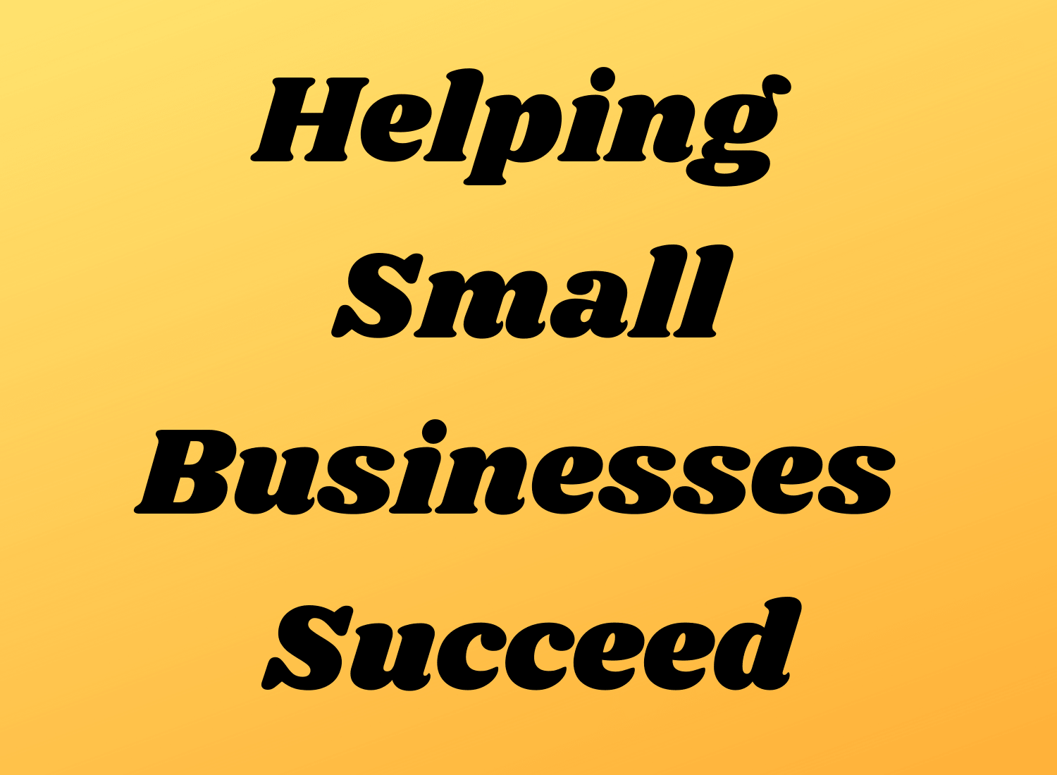 Helping Small Businesses Succeed